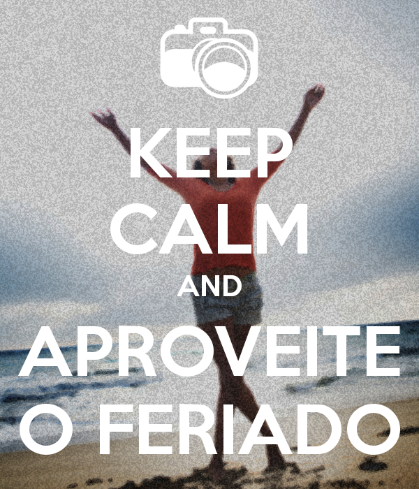 keep-calm-and-aproveite-o-feriado