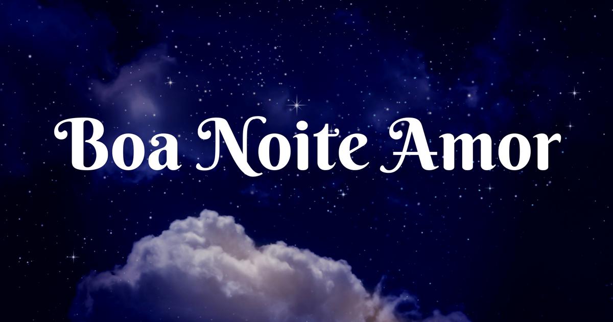 Mensagens De Noite Feliz: Mensagens E Frases De Boa Noite