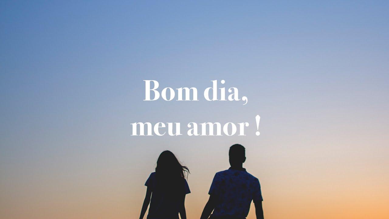 A Cada Dia Que Nasce O Meu Amor Por Você Fica Mais Forte: Bom Dia Amor