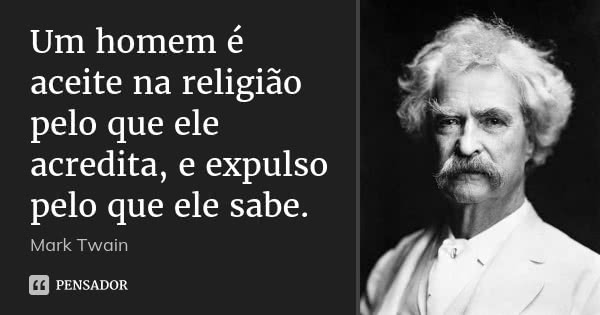 mark_twain_um_homem_e_aceite_na_religiao_pelo_que_ele_a_lz6oo4j