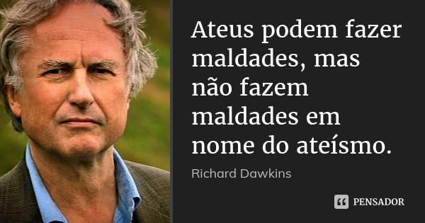 richard_dawkins_ateus_podem_fazer_maldades_mas_nao_faze_l5lwlep
